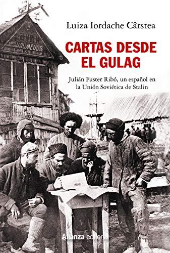 Cartas desde el Gulag: Julián Fuster Ribó, un español en la Unión Soviética de Stalin (Alianza Ensayo)