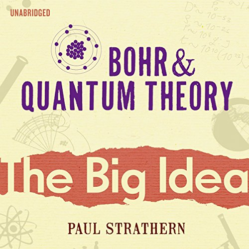 Bohr and Quantum Theory: The Big Idea cover art