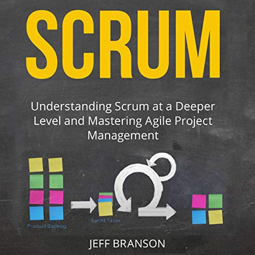 Scrum: Understanding Scrum at a Deeper Level and Mastering Agile Project Management audiobook cover art