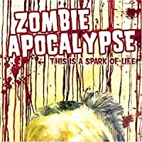 This Is a Spark of Life by Zombie Apocalypse (2003-10-14)
