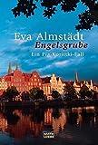 Eva Almstädt: Engelsgrube