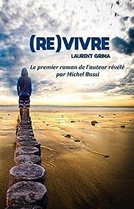 (Re)vivre par Laurent Grima