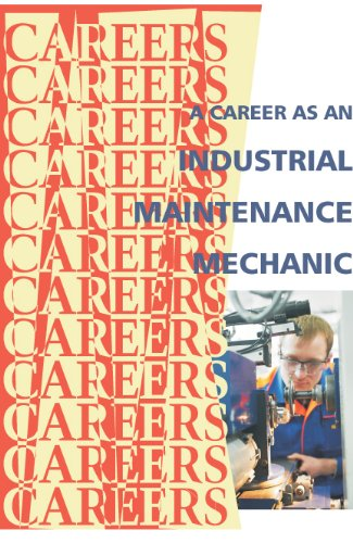 A Career as an Industrial Maintenance Mechanic (Careers Ebooks)