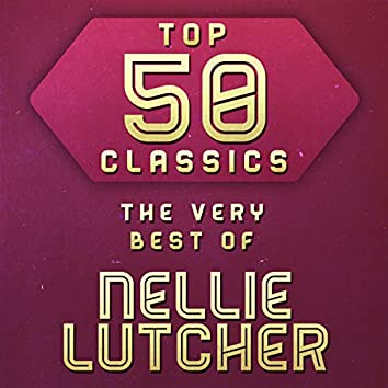 Top 50 Classics - The Very Best of Nellie Lutcher