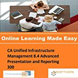 PTNR01A998WXY CA Unified Infrastructure Management 8.4 Advanced Presentation and Reporting 300 Online Certification Video Learning Made Easy