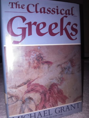 The Classical Greeks (History of Civilization)