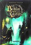 La Biblia de los caídos: Grandes y pequeñas historias de flores que llegaron de lejos (Ficción)