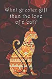 What greater gift than the love of a cat.: College ruled, lined paper