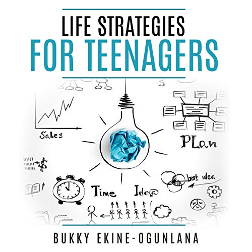 『Life Strategies for Teenagers: Positive Parenting Tips and Understanding Teens for Better Communication and a Happy Family』のカバーアート