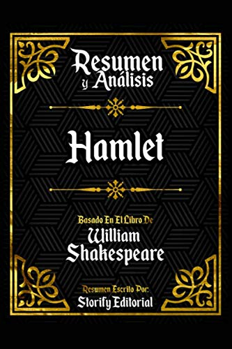 Resumen y Analisis: Hamlet - Basado En El Libro De William Shakespeare
