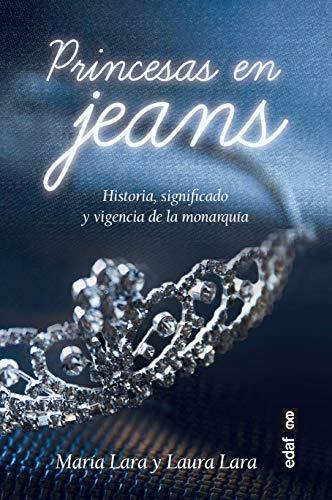Princesas en jeans. Historia, significado y vigencia de la ...