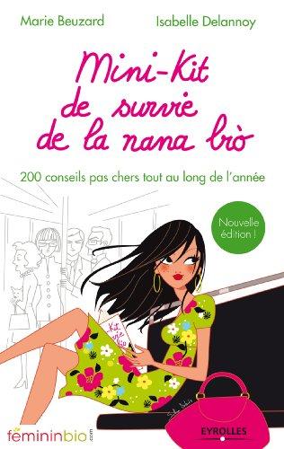 Mini-kit de survie de la nana bio: 200 conseils pas chers tout au long de l'année (FemininBio.com)