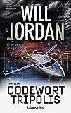 Codewort Tripolis: Thriller (Ryan Drake Series, Band 5) - Will Jordan