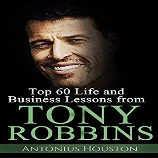 Tony Robbins: Top 60 Life and Business Lessons from Tony Robbins audiobook cover art