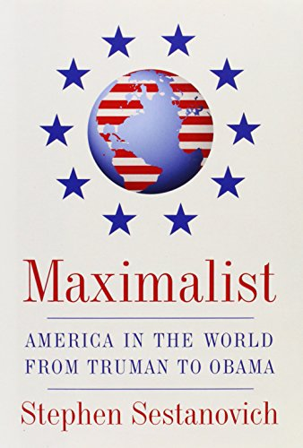 Image of Maximalist: America in the World from Truman to Obama
