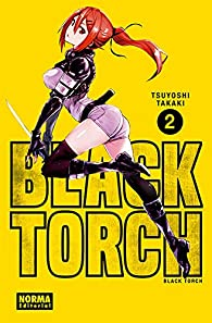 BLACK TORCH 2 par Tsuyoshi Takaki