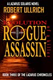 Evolution of a Killer - Rogue Assassin: A Lazarus Solaris Novel (The Lazarus Chronicles Book 3)