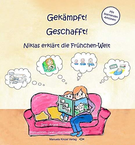 Gekämpft! Geschafft!: Niklas erklärt die Frühchen-Welt