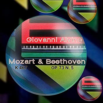 Giovanni Alvino Plays Mozart No. 21 K 467 and Beethoven No. 5 Opus 73