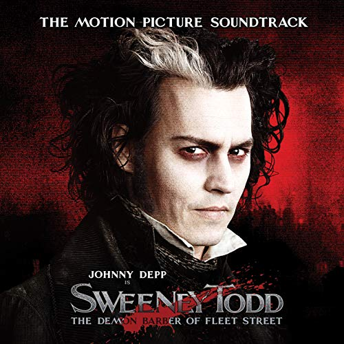 Sweeney Todd: The Demon Barber of Fleet Street (The Motion Picture Soundtrack)...