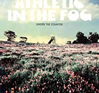 Athletic in the Fog by Under the Counter (2006-07-26)