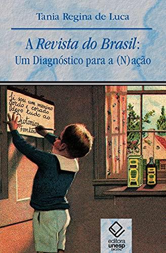 A Revista do Brasil: Um diagnóstico para a (N)ação (Coleção Prismas) (Portuguese Edition)