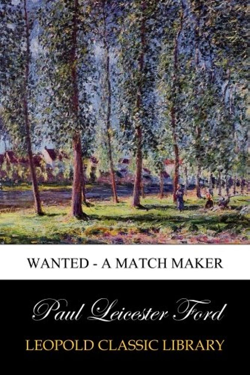 方程式誘発する恐怖Wanted - A Match Maker