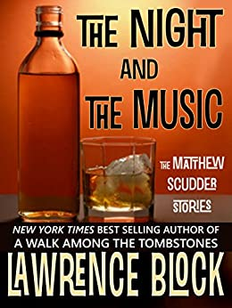 The Night and The Music (Matthew Scudder Mysteries Book 18) by [Lawrence Block]