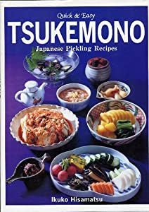 Tsukemono japanese pickling recipes by ikuko hisamatsu ebook b8a product description tsukemono is never in the same catagory as the western pickles it is favored as a health food containing dietary fiber vitamins forumfinder Gallery