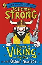 There's a Viking in My Bed and Other Stories by Jeremy Strong (2009-01-01)