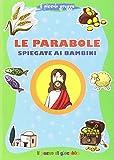 Le parabole spiegate ai bambini. Il piccolo gregge. Ediz. illustrata...