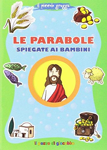 Le parabole spiegate ai bambini. Il piccolo gregge. Ediz. illustrata