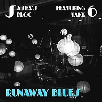 Runaway Blues (feat. Take 6)