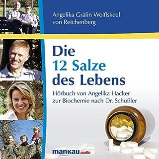 Die 12 Salze des Lebens                   Autor:                                                                                                                                 Angelika Hacker                               Sprecher:                                                                                                                                 Kathrin Simon,                                                                                        Fabian von Klitzing                      Spieldauer: 1 Std. und 38 Min.     8 Bewertungen     Gesamt 3,9