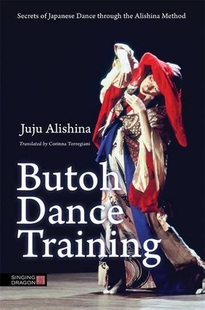 振るアッパー破滅Butoh Dance Training: Secrets of Japanese Dance Through the Alishina Method