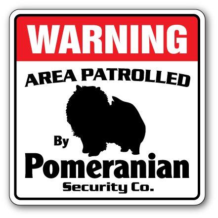 "POMERANIAN Security Sign Area Patrolled pet dog gag funny warning guard breeder, 12"" X 12"" Plastic Sign"