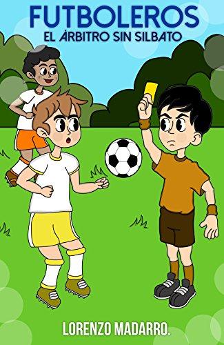 Futboleros 2 El árbitro sin silbato: A partir de 9 años