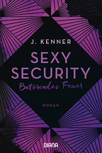 Sexy Security: Betörendes Feuer - Roman (Stark Security, Band 1)