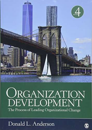 Compare Textbook Prices for Organization Development: The Process of Leading Organizational Change 4 Edition ISBN 9781506316574 by Anderson, Donald L.
