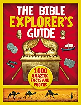 The Bible Explorer's Guide: 1,000 Amazing Facts and Photos by [Nancy I. Sanders]