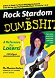 Rock Stardom for Dumbshits: A Reference for Losers!