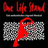 One Life Stand - Musical (Ein authentisches Jugend-Musical)