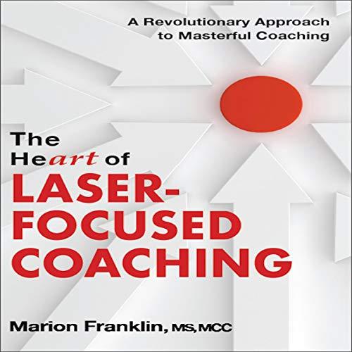 Couverture de The HeART of Laser-Focused Coaching