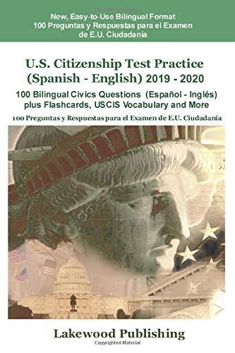 U.S. Citizenship Test Practice (Spanish - English) 2019 - 2020: 100 Bilingual Civics Questions (Español - Inglés), plus Flashcards, USCIS Vocabulary and More