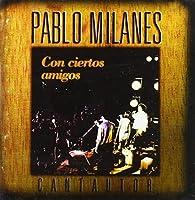 Con Ciertos Amigos by Pablo Milanes (1998-04-13)