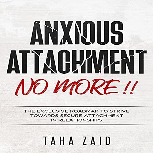 Anxious Attachment No More!! cover art