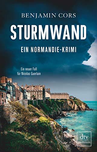 Sturmwand: Ein Normandie-Krimi (Nicolas Guerlain ermittelt 5) (German Edition)