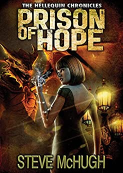 Prison of Hope (The Hellequin Chronicles Book 4) by [Steve McHugh]