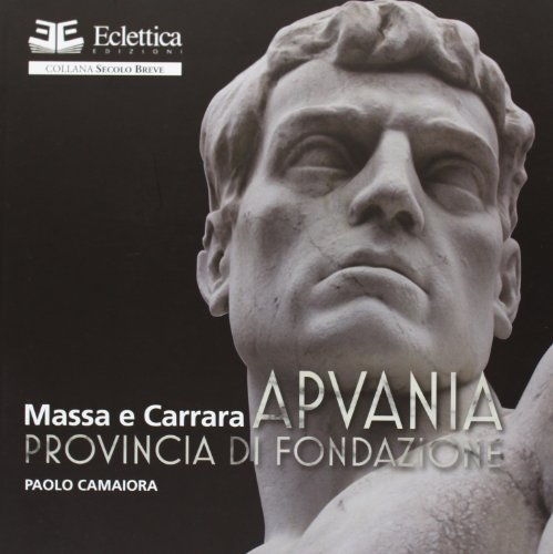 Apuania. Provincia di Fondazione Massa e Carrara