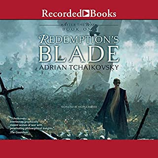 Redemption's Blade     After the War, Book 1              Written by:                                                                                                                                 Adrian Tchaikovsky                               Narrated by:                                                                                                                                 Nicola Barber                      Length: 11 hrs and 51 mins     Not rated yet     Overall 0.0